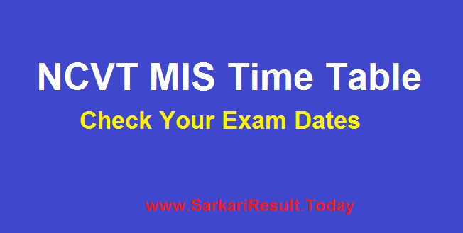 Ncvt Mis Time Table 2019 Iti Exam Date Sheet Pdf Sarkariresult Today